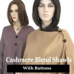 Cashmere Feel Shawls with Buttons