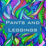 Leggings and Pants