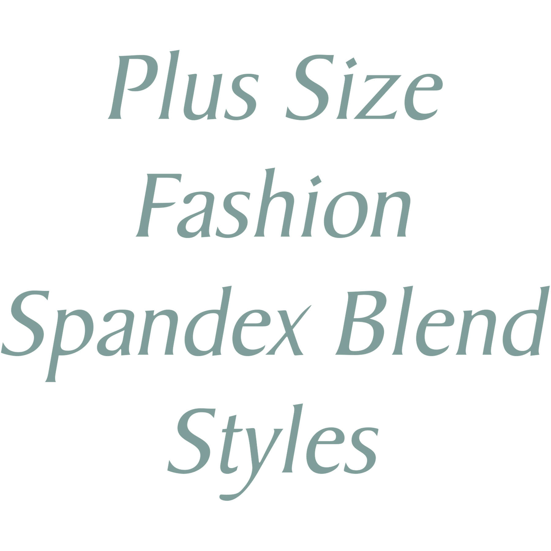 Spandex Blend Styles