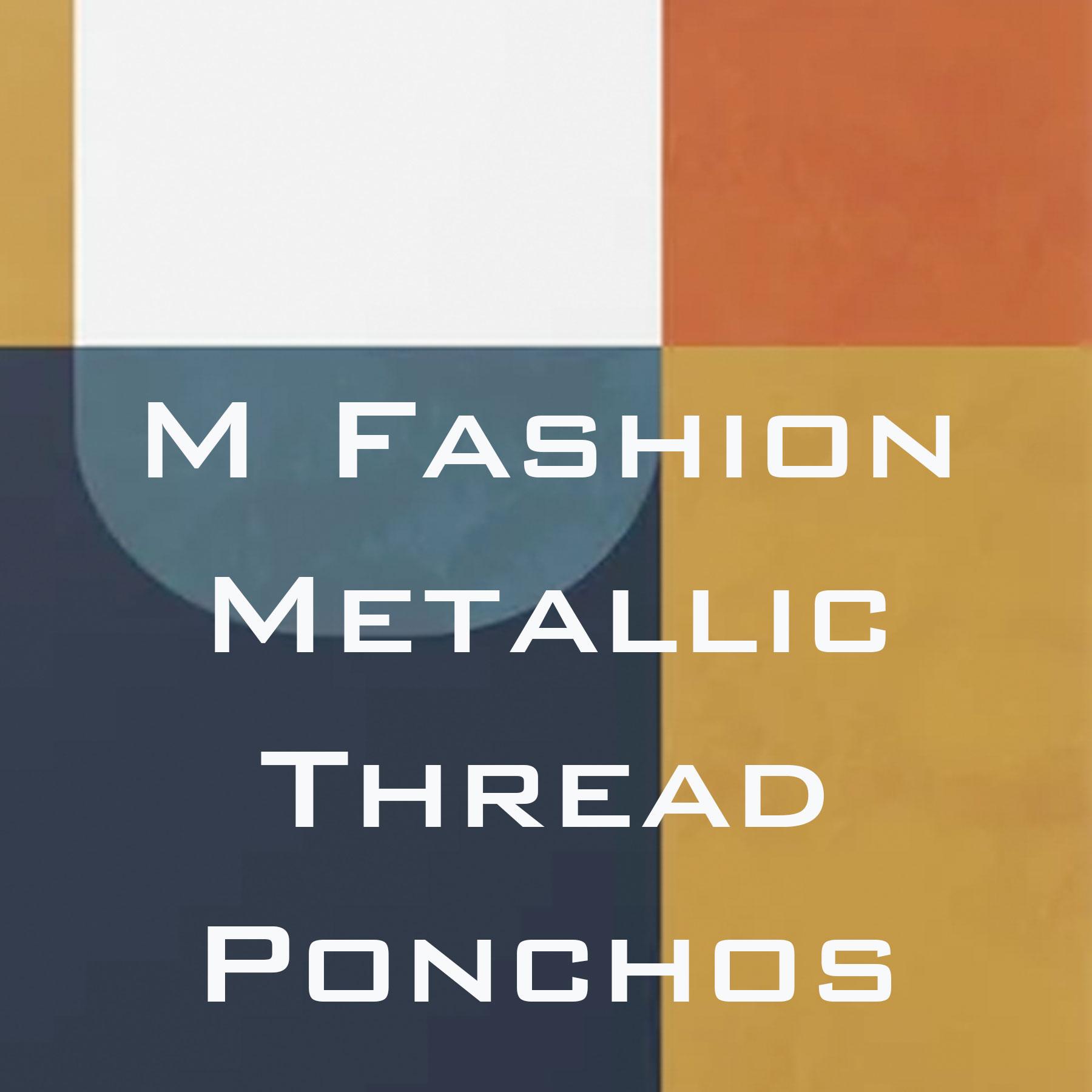 Metallic Thread Ponchos